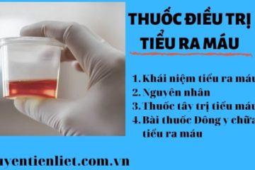 Tiểu ra máu uống thuốc gì? Thuốc điều trị tiểu ra máu