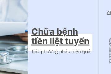 Các phương pháp hiệu quả chữa tiền liệt tuyến ở nam giới